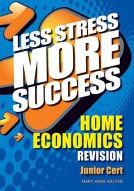 Less Stress More Success Home Economics Junior Cert Gill and MacMillan
