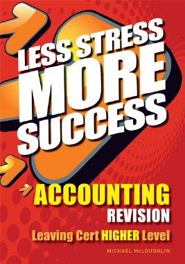 Less Stress More Success Accounting Leaving Cert Higher Level Gill and MacMillan