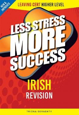 Less Stress More Success Irish Leaving Cert Higher Level Gill and MacMillan