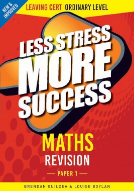 Less Stress More Success Maths Paper 1 Leaving Cert Ordinary Level Gill and MacMillan