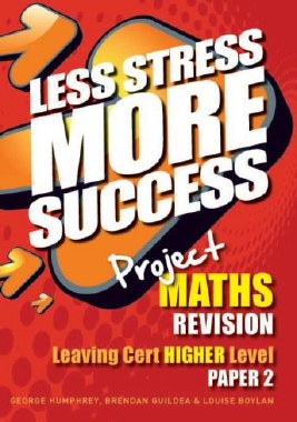 Less Stress More Success Project Maths Leaving Cert Higher Level Paper 2 Gill and MacMillan