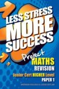 Less Stress More Success Project Maths Junior Cert Higher Level Paper 1 Gill and MacMillan