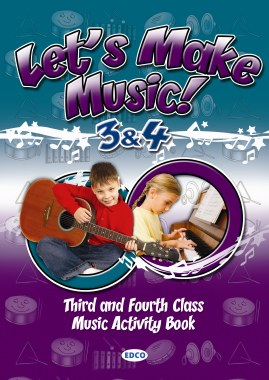 Lets Make Music 3 and 4 for Third and Fourth Class Ed Co