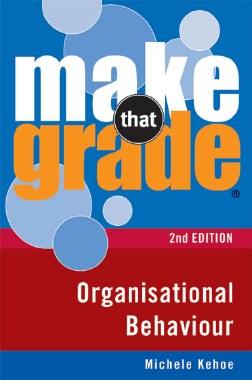 Make That Grade Organisational Behaviour 2nd Edition Gill and MacMillan
