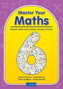 Master your Maths 6 Mental Maths and Problem Solving Sixth Class CJ Fallon