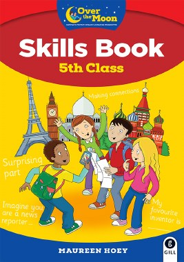 Over The Moon 5th Class Skills Book Gill Education