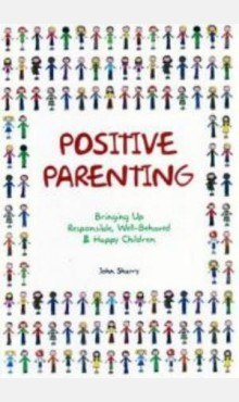 Positive Parenting Bringing Up Responsible Well Behaved And Happy Children Veritas School Books Ireland All Your School Supplies In One Place