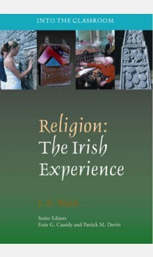 Religion The Irish Experience Into The Classroom Series Veritas