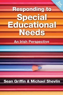 Responding to Special Education Needs An Irish Perspective 2nd Edition Gill and MacMillan