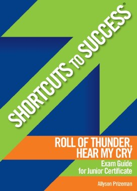 Shortcuts to Success Roll Of Thunder Hear My Cry Exam Guide Junior Cert Gill and MacMillan