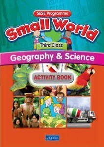 Small World 3 Third Class Geography and Science Activity Book CJ Fallon