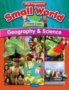 Small World 3 Third Class Geography and Science Text Book CJ Fallon