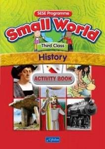 Small World 3 Third Class History Activity Book CJ Fallon