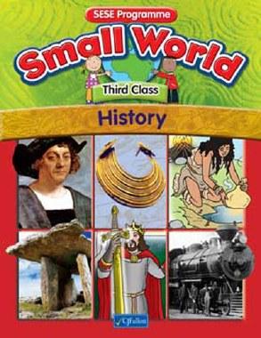 Small World 3 Third Class History Text Book CJ Fallon