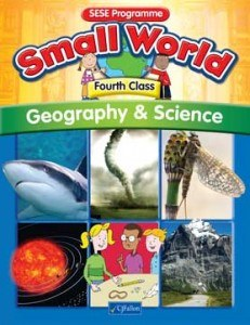 Small World 4 Fourth Class Geography and Science Text Book CJ Fallon