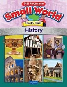 Small World 4 Fourth Class History Text Book CJ Fallon