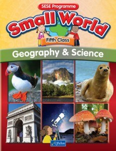 Small World 5 Fifth Class Geography and Science Text Book CJ Fallon