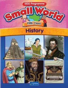Small World 5 Fifth Class History Text Book CJ Fallon