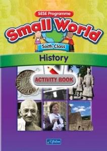 Small World 6 Sixth Class History Text Book CJ Fallon