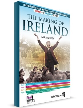The Making of Ireland Leaving Cert Higher and Ordinary Level Educate
