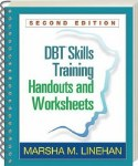 DBT Skills Training Handouts and Worksheets Marsha M. Linehan