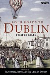 Four Roads to Dublin A History of Rathmines Ranelagh and Leeson Street O Brien Press