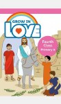 Grow in Love Fourth Class Pupils Book Veritas