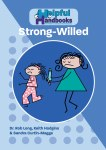 Helpful Handbooks For Parents, Carers and Professionals - Strong-Willed