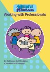 Helpful Handbooks For Parents, Carers and Professionals - Working With Professionals