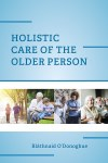 Holistic Care Of The Older Person Boru Press