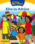 Over The Moon Junior Infants Fiction Reader 5 Ella In Africa Gill Education