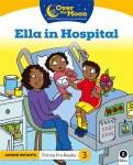 Over The Moon Junior Infants Fiction Reader 3 Ella In Hospital Gill Education