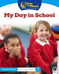 Over The Moon Senior Infants Reader 1 Non Fiction My Day In School Gill Education