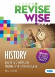 Revise Wise History Leaving Cert Higher and Ordinary Level Ed Co