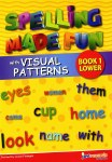 Spelling Made Fun with Visual Patterns Book 1 Lower Primary Just Rewards