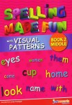 Spelling Made Fun with Visual Patterns Book 2 Middle Primary Just Rewards