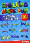 Spelling Made Fun with Visual Patterns Book 3 Upper Primary Just Rewards