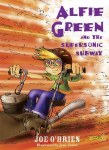 Alfie Green and The Supersonic Subway O Brien Press