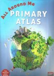 All Around Me Primary Atlas Formerly known as Our Planet Atlas 2017 Ed Co