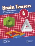 Brain Teasers 6 for 6th Class CJ Fallon