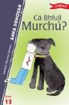 Ca Bhfuil Murchu O Brien Press Leabhair Ghaeilge Book 15 O Brien Press