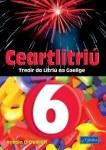 Ceartlitriu 6 for 6th Class CJ Fallon