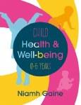 Child Health & Well-being 0-6 Years Boru Press
