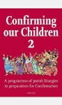 Confirming Our Children 2 A Parish Based Programme Book and CD Veritas
