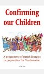 Confirming Our Children 1 A Parish Based Programme Book and CD Veritas