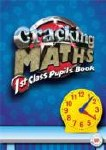 Cracking Maths 1st Class Pupils Text Book Gill and MacMillan