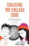 Cracking the College Code A Practical Guide to Making the most of the First Year College Experience CJ Fallon