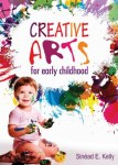 Creative Arts For Early Childhood Gill and MacMillan