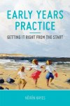 Early Years Practice Getting it Right From The Start Gill and MacMillan