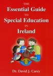 The Essential Guide to Special Education in Ireland David Carey CJ Fallon